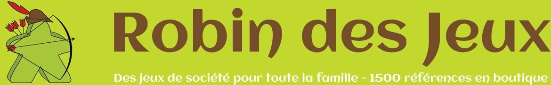 Robin des Jeux La boutique spécialiste des jeux de société à Paris