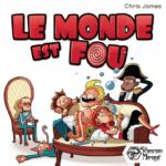 Acheter LE MONDE EST FOU à Paris chez Robin des Jeux