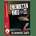 Acheter CRIME ZOOM SA DERNIERE CARTE à Paris chez Robin des Jeux